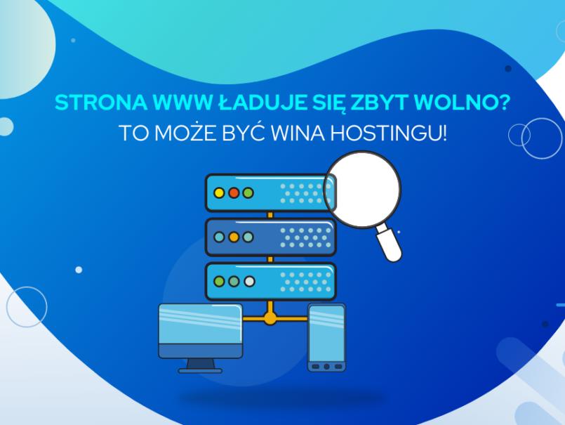 Strona WWW ładuje się zbyt wolno To może być wina hostingu