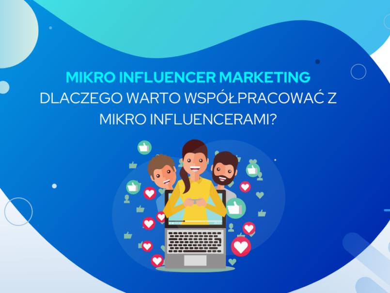 Mikro influencer marketing – kim są mikro influencerzy i dlaczego warto z nimi współpracować?